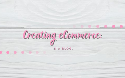 Creating eCommerce: In A Blog